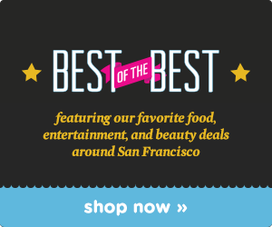 Best of the Best Deals in San Francisco!