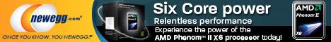 AMD Six Core Power. Relentless performance at Newegg.com