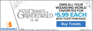 300 x 100 Fandango - Fantastic Beasts: The Crimes of Grindelwald GWP. Own all your Wizarding World f