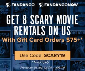 300x250 Rent up to 8 thrilling, horror movies on gift card spends of $75+ with code SCARY19