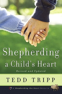 Shepherding a Child's Heart, Tedd Tripp