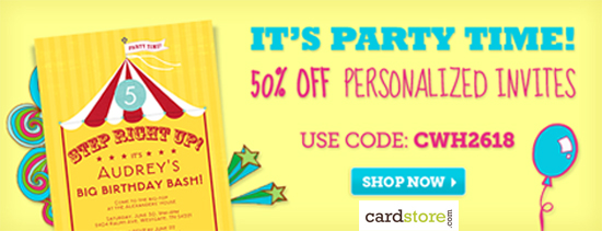 It's Party Time! 50% off all Personalized Invites, Use Code: CWH2618, Valid through 6/24/12, Shop No