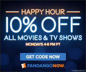 FandangoNOW  - FandangoNOW Happy Hour 10% off Mondays 4-8pm PT
