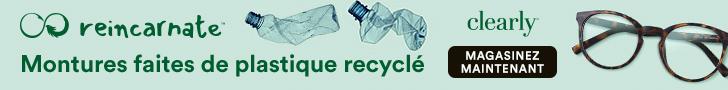 Montures faites de plastique recyclé chez Clearly!