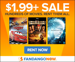 300x250 - FandangoNOW - $1.99 Rental Sale