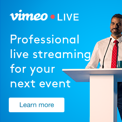 Vimeo Live Professional Streaming for your next event
