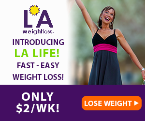 Introducing LA Life! Fast - Easy - Weight Loss! Only $2/wk!*