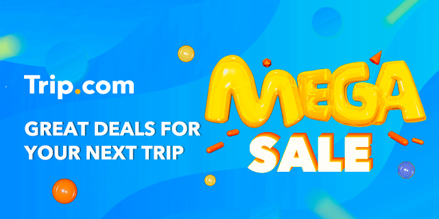 Shop Trip.com's MEGA SALE! Get Great Deals for your Next Trip!