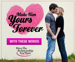 A Few Simple Words Can Make Him Yours Forever