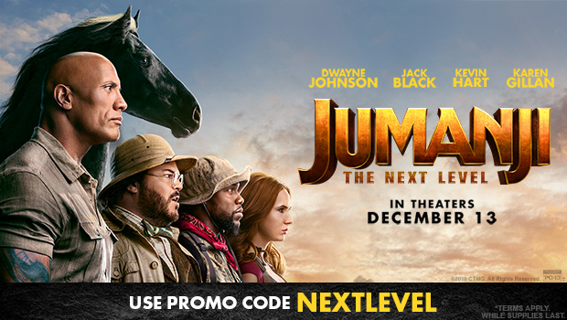 "Get $5 off your next purchase of 2 or more tickets to ""Jumanji: The Next Level"""