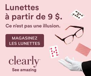 Lunettes à partir de 9 $ chez Clearly!