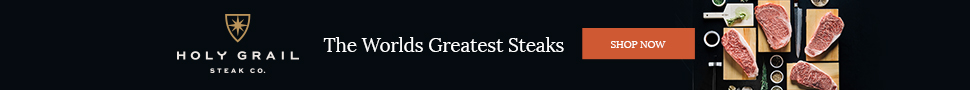 Holy Grail Steaks - Worlds Best Steaks