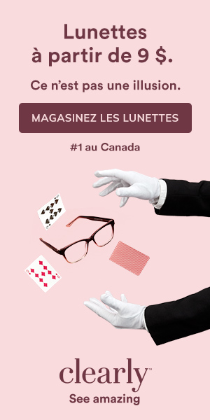 Lunettes à partir de 9 $ chez Clearly!