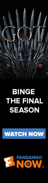 160x600 Binge the Final Season of Game of Thrones on FandangoNOW