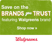 Save on the Brands You Trust from Walgreens