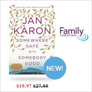 Jan Karon, Somewhere Safe with Somebody Good: PreBuy now at FamilyChristian.com