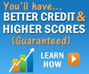 Better Credit & Higher Scores (Guaranteed)