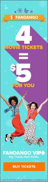 160 x 600 Fandango - 4 Movie Tickets = $5 For You, Fandango VIP+