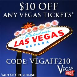 $10 OFF ANY VEGAS TICKETS