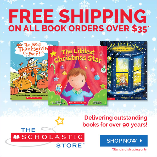 Enjoy Free Standard Shipping on book orders over $35! Shop The Scholastic Store Online!