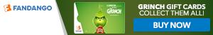 300 x 50 Fandango - Dr. Seuss' The Grinch Gift Cards