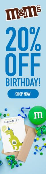 20% off Birthday with M&M's! Use Code BIRTHDAY! Valid 8/15 - 8/21!