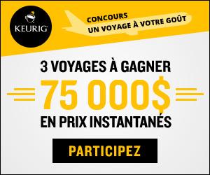 Concours - Keurig - Gaganez 3 voyages et 75 000$ en prix instantannés