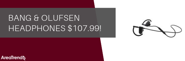 Bang & Olufsen headphones $107.99!