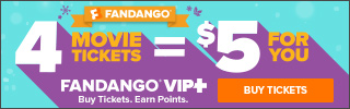320 x 100 Fandango - 4 Movie Tickets = $5 For You, Fandango VIP+