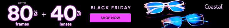 Black Friday Save Up to 80% Off Frames + 40% off Lenses at Coastal! Shop now with code: FRIDAY40