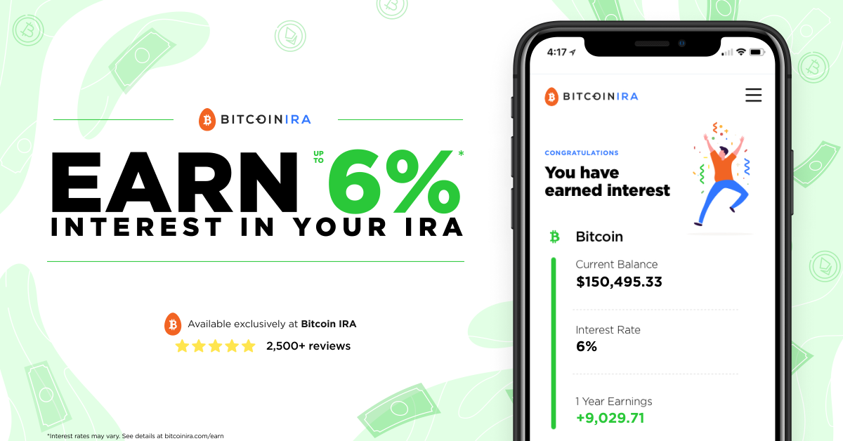 Earn up to 6% Interest on Your Crypto & Cash | Bitcoin IRA
