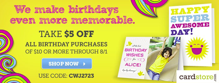 $5 off All Birthday Purchases of $10 or More at Cardstore.com Now Thru 8/1! Use Code: CWJ2723