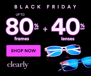 Black Friday! Save up to 80% off Frames + 40% off Lenses at Clearly with code: FRIDAY40