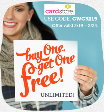 Buy One Card Get One Free at Cardstore! Buy Five, Get Five Free! Unlimited! Use Code: CWC3219