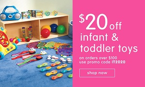 INFANT & TODDLER PRODUCTS ON SALE! Save $20 OFF Orders $100 Or More Plus Free Shipping!