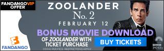 Zoolander 2 GWP - Bonus Download of Zoolander with Ticket Purchase
