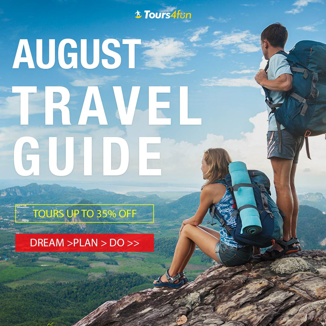 August Travel Guide: Tours up to 35% Off