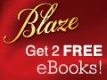 Get 2 Free Blaze eBooks