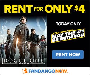 Fandango - May the 4th - Rogue One $4 Rental