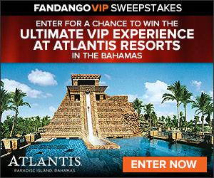 Fandango VIP Atlantis Sweepstakes
