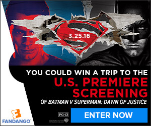Batman vs Superman Premiere Fandango Sweepstakes