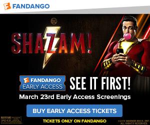 300x250 Fandango Early Access - Shazam!