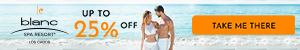 Our hottest offers, ALL IN ONE PLACE!  Enjoy up to 30% off at Le Blanc Los Cabos.