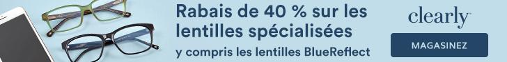 Rabais de 40% sur les Lentilles chez Clearly avec code: CLEARLY30
