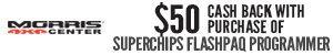 Superchips | Flashpaq - Buy Programmer GET $50 CASH BACK