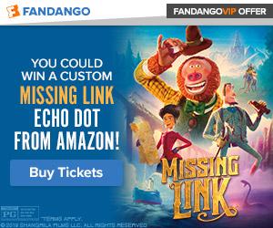 300x250 Fandango - Enter to win a custom 'Missing Link' Echo Dot from Amazon
