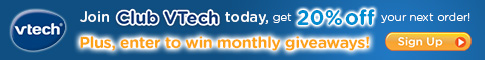 SAVE 20% on your first purchase when you sign up for Club VTech at VtechKids.com!