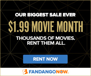FandangoNOW $1.99 Movie Month