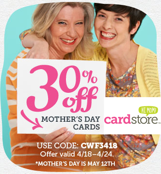 30% off Mother`s Day cards PLU...