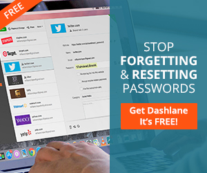 Stop forgetting & resetting passwords - Get Dashlane, it's FREE!